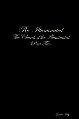 Re-Illuminated: The Church of the Illuminated Part Two