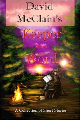 Keeper of the Word: A Collection of Short Stories