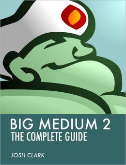 Big Medium 2: The Complete Guide