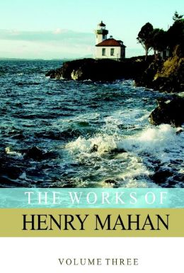 The Works of Henry Mahan : Volume 3