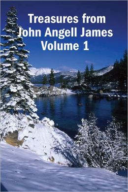 Treasures from John Angell James Volume 1