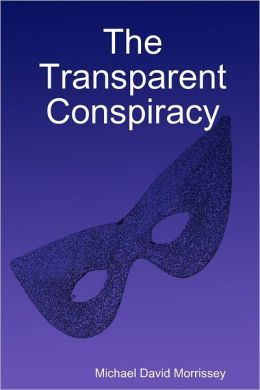 The Transparent Conspiracy