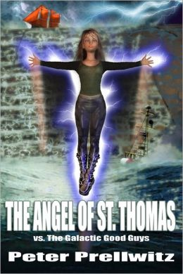 The Angel of St. Thomas: vs. the Galactic Good Guys