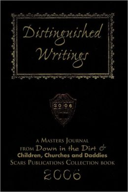 Distinguished Writings: A Master Journal from Down in the Dirt & Children , Churches and Daddies