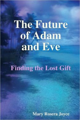 The Future of Adam and Eve: Finding the Lost Gift