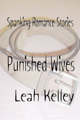 Spanking Romance Stories : Punished Wives