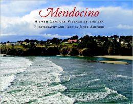 Mendocino: A 19th Century Village by the Sea