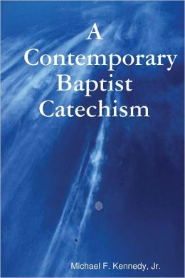 A Contemporary Baptist Catechism