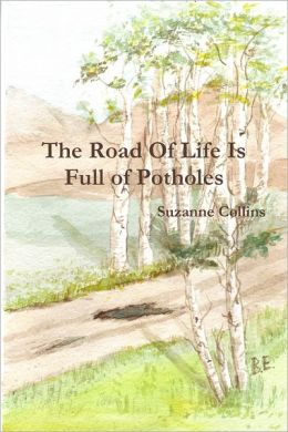 The Road of Life Is Full of Potholes