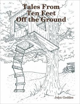 Tales from Ten Feet off the Ground