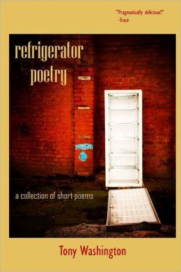 Refrigerator Poetry: A Collection of Short Poems