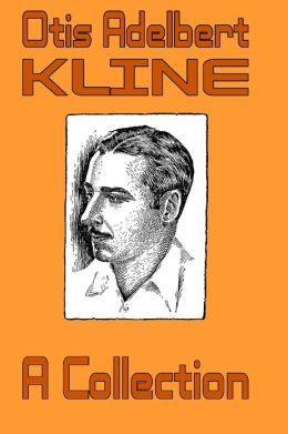 Otis Adelbert Kline: A Collection