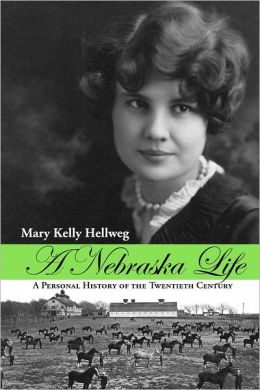 A Nebraska Life: A Personal History of the Twentieth Century
