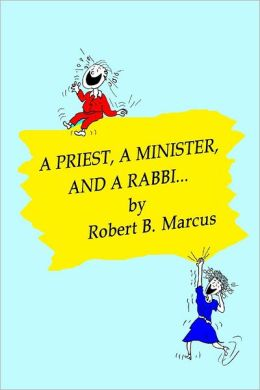 A Priest, a Minister, and a Rabbi...