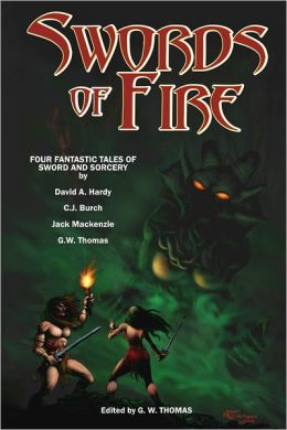 Swords of Fire: Four Fantastic Tales of Sword and Sorcery