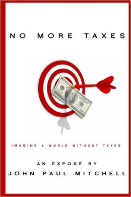 No More Taxes: Imagine a world Without Taxes