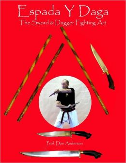 Espada Y Daga : The Sword & Dagger Fighting Art