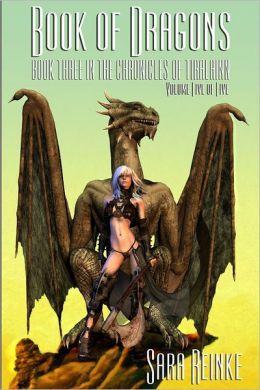 Book of Dragons, Volume 5 of 5 (The Chronicles of Tiralainn Series)