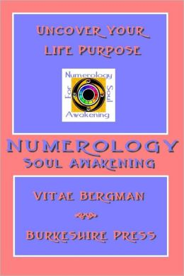 Numerology for Soul Awakening: Uncover Your Life Purpose