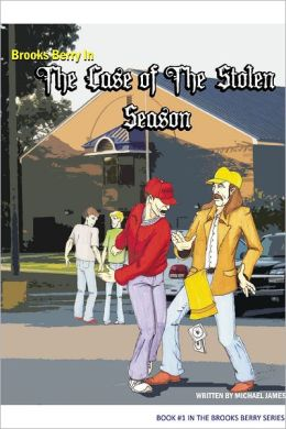 The Case of the Stolen Season: Book 1: Brooks Berry In