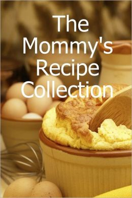 The Mommy's Recipe Collection