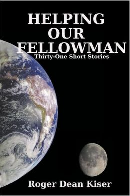Helping Our Fellowman: Thirty-One Short Stories