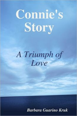 Connie's Story: A Triumph of Love