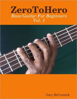 ZeroToHero : Bass Guitar for Beginners Vol. 1
