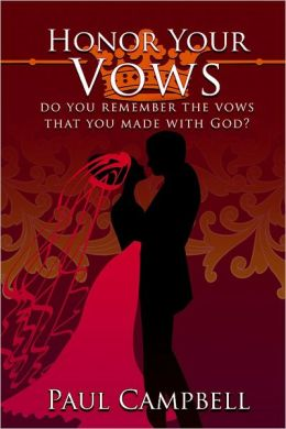 Honor Your Vows: Do You Remember the Vows that You Made With God