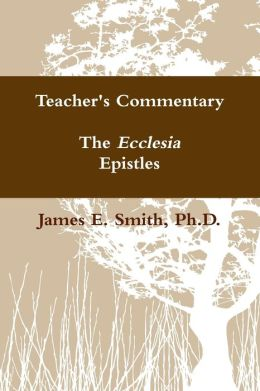 The Ecclesia Epistles: Teacher's Commentary