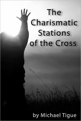 The Charismatic Stations of the Cross