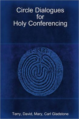 Circle Dialogues for Holy Conferencing