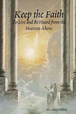 Keep the Faith: To Live and be Heard from the Heavens Above