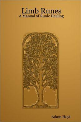 Limb Runes : A Manual of Runic Healing