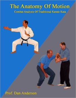 The Anatomy of Motion: Combat Analysis of Traditional Karate Kata
