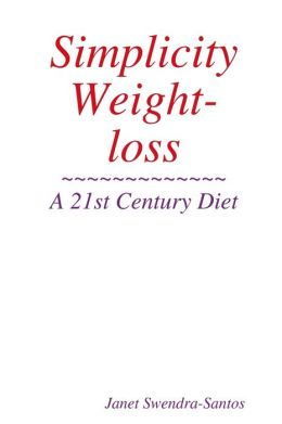 Simplicity Weight-loss: A 21St Century Diet