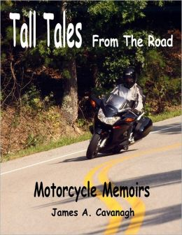 Tall Tales from the Road: Motorcycle Memoirs