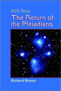 The Return of the Pleiadians: 2012 Saga