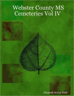 Webster County MS Cemeteries : Vol IV