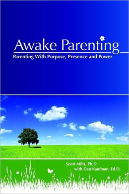 Awake Parenting: Parenting With Purpose, Presence and Power