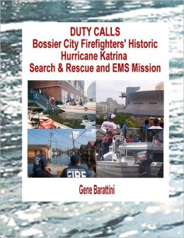 Duty Calls: Bossier City Firefighters' Historic Hurricane Katrina Search & Rescue and EMS Mission