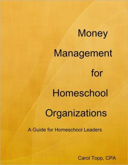 Money Management for Homeschool Organizations: A Guide for Homeschool Leaders