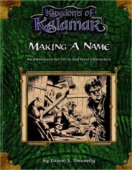Kingdoms of Kalamar: Making a Name: An Adventure for lst to 2nd level Characters