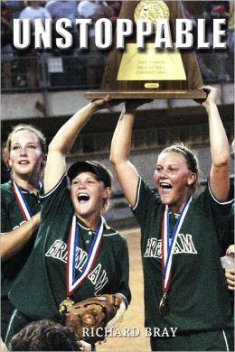 Unstoppable: The 2005 Brenham High School Softball Team