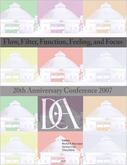 DCA 20th Anniversary Conference: Flow, Filter, Function, Feeling, and Focus
