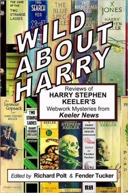 Wild About Harry: Reviews of Harry Stephen Keeler's Webwork Mysteries from Keeler News