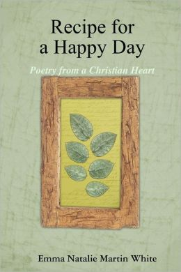 Recipe for a Happy Day: Poetry from a Christian Heart