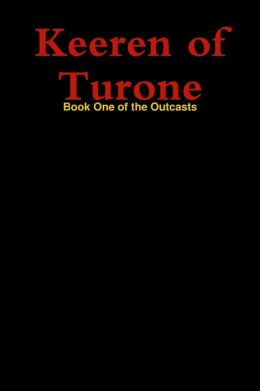Keeren of Turone: Book One of the Outcast