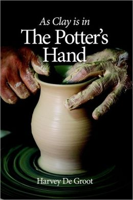 As Clay is in the Potter's Hand