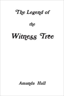 The Legend of the Witness Tree